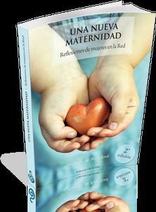 Image of Una Nueva Maternidad: Reflexiones de mujeres en la Red