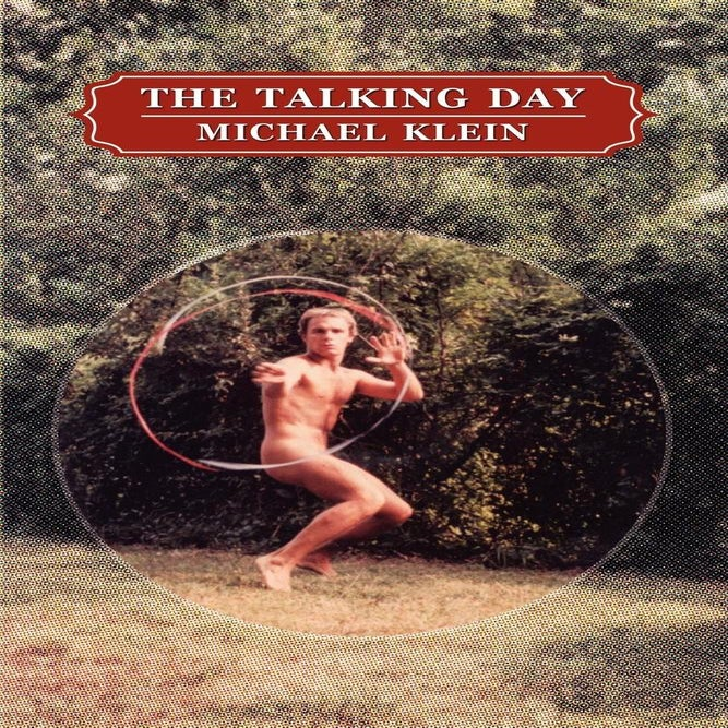 Image of *LAMBDA & THOM GUNN FINALIST* The Talking Day by Michael Klein