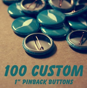 Image of 100 Custom 1 Inch Pins