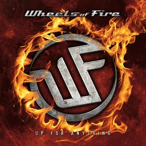 Image of Wheels Of Fire - Up For Anything