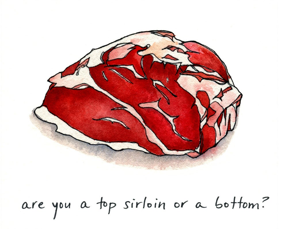 Image of Top Sirloin, or a Bottom? - Archival Beef Print