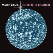 Image of MAJOR STARS - Decibels Of Gratitude (LP)