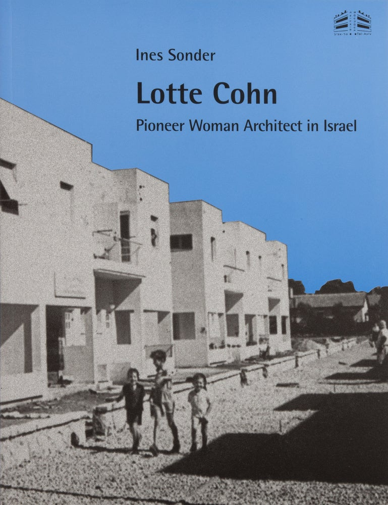 Image of Lotte Cohn: Pioneer Woman Architect in Israel