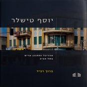 Image of Joseph Tischler—Architect And Town Planner In Tel Aviv