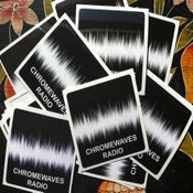 Image of CHROMEWAVES RADIO Stickers