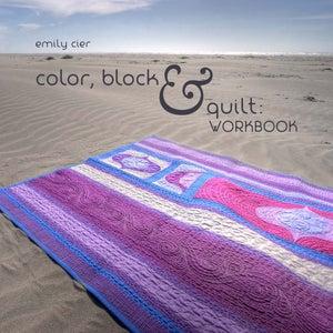 Image of Color, Block & Quilt: Workbook