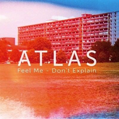 """Image of Atlas - 'Feel Me / Don't Explain' 12"""""""