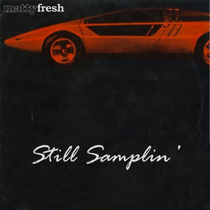 Image of Matty Fresh - Still Samplin' CD (featuring DJ Revolution)