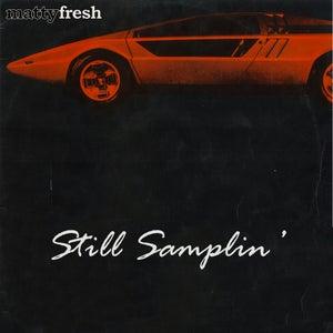 Image of Matty Fresh - Still Samplin' CD