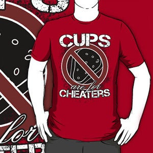 """Image of """"Cups Are For Cheaters"""" Tee!"""
