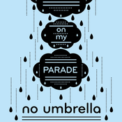 Image of Raining on my parade
