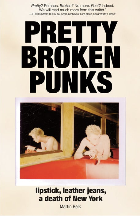 Image of ***Special Advance Offer*** <p><p>PRETTY BROKEN PUNKS: lipstick, leather jeans, a death of New York