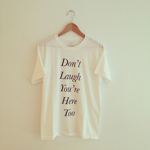 Image of Don't Laugh (White or Black)