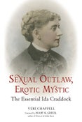 Image of Sexual Outlaw, Erotic Mystic: The Essential Ida Craddock