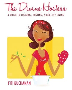 Image of The Divine Hostess: A Guide to Cooking, Hosting, & Healthy Living