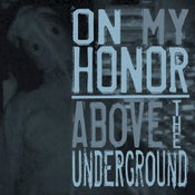 Image of On My Honor/Above The Underground- Split CLEARANCE!!