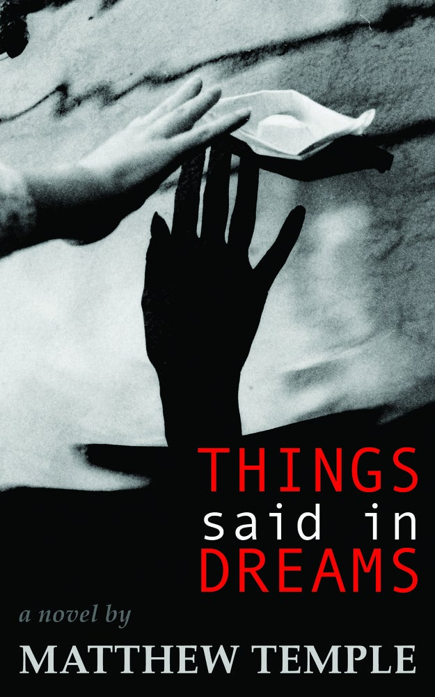 Image of Things Said in Dreams: A Novel by Matthew Temple (OUT OF PRINT - LIMITED COPIES REMAIN)