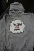 Image of FOLLOW YOUR DREAMS GREY EXCLUSIVE SPONSOR  HOODIE