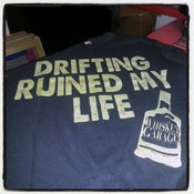 Image of Drifting Ruined my Life T-Shirt