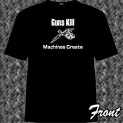 Image of Guns Kill ... machines create