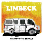 Image of Limbeck • Already Gone b/w Skyway 7""