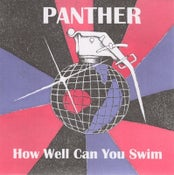Image of Panther - How Well Can You Swim 7""