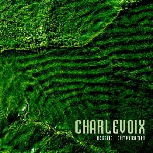 Image of Charlevoix - Begging Complication CD