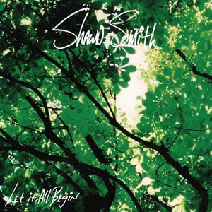 Image of SHAWN SMITH - Let It All Begin reissue CD