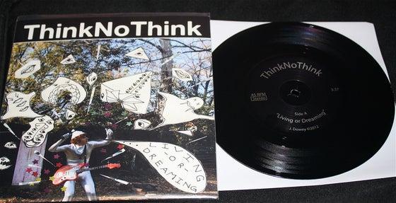 "Image of ThinkNoThink ""Living or Dreaming"" 7in BLACK Vinyl"