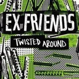 Image of Ex Friends - Twisted Around 7""