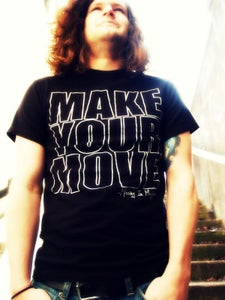 """Image of """"MAKE YOUR MOVE"""" T-Shirt"""
