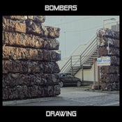 Image of BOMBERS - 'DRAWING' MAXI SINGLE