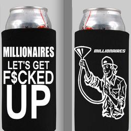 "Image of Millionaires ""LET'S GET F$CKED UP"" Koozie"