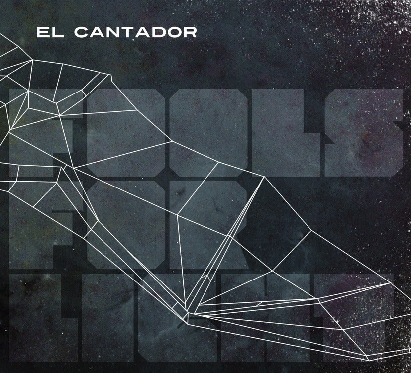 Image of El Cantador - Fools For Light