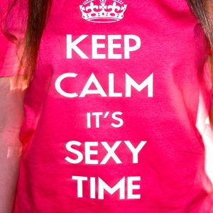 Image of Keep Calm It's Sexy Time (Female)