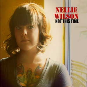 Image of Nellie Wilson- Not This Time