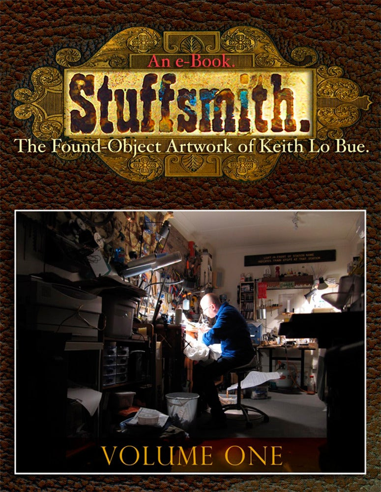 Image of ebook: STUFFSMITH: The Found-Object Artwork of Keith Lo Bue, Volume One