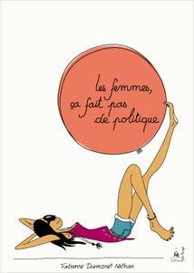 """Image of Livre """" Les femmes, ça fait pas de politique """""""