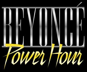 Image of Beyonce Power Hour