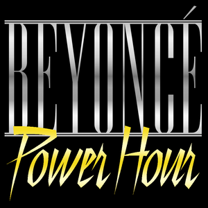 Image of Beyonce Power Hour