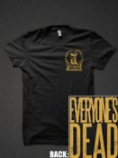Image of Everyone's Dead T-Shirt