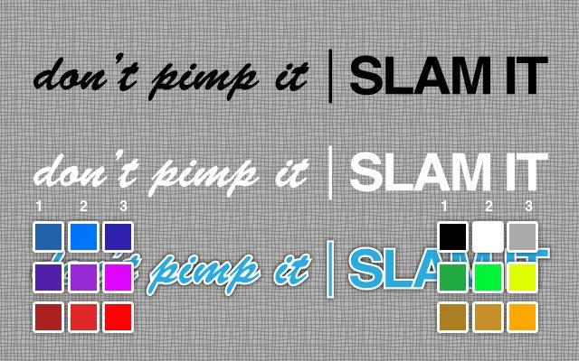 Image of Don't pimp it | SLAM IT Decal