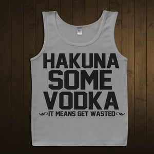 Image of Hakuna some vodka.