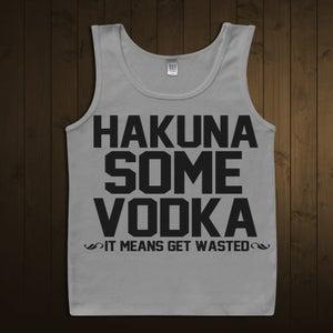 Image of Hakuna some vodka.