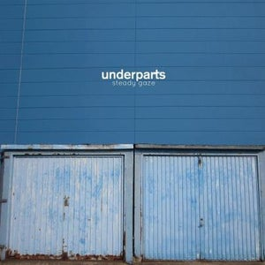 Image of Underparts - Steady Gaze LP WHITE Vinyl