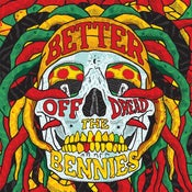 Image of The Bennies - Better off Dread 7""