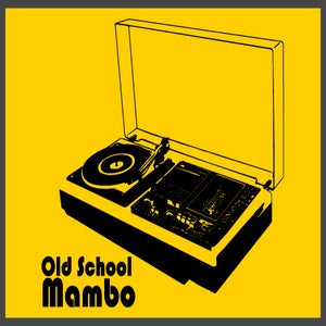 Image of Old School Mambo