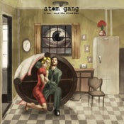 Image of Atom Gang - I See, Said The Blind Man