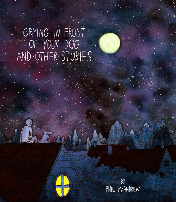Image of Crying In Front of Your Dog and Other Stories by Phil McAndrew