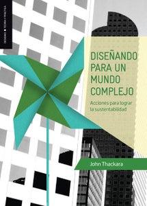 Image of Diseñando Para un mundo complejo. Acciones para lograr la sustentabilidad